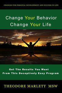 Change Your Behavior-Change Your Life