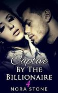 Captive By The Billionaire 4 (A BBW Erotic Romance)