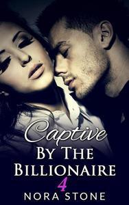 Captive By The Billionaire 4 (A BBW Erotic Romance)