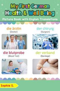 My First German Health and Well Being Picture Book with English Translations