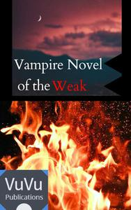 Vampire Novel of the Weak