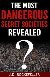The Most Dangerous Secret Societies Revealed