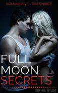 Full Moon Secrets: Volume Five - The Choice