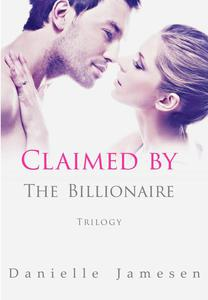 Claimed by the Billionaire Trilogy