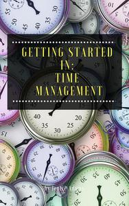 Getting Started in: Time Management