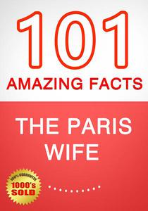 The Paris Wife - 101 Amazing Facts You Didn't Know
