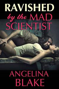 Ravished by the Mad Scientist