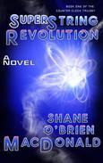 Superstring Revolution: A Novel