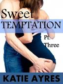 Sweet Temptation Pt.Three