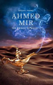 Ahmed Mir - The prince of Egypt