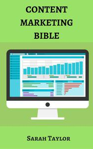 Content Marketing Bible: Complete strategy for content marketers