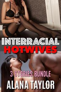 Interracial Hotwives - 3 Stories Bundle