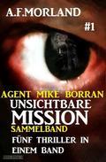 Unsichtbare Mission Sammelband #1: Fünf Thriller in einem Band