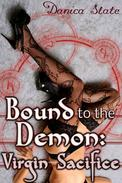 Bound to the Demon: Virgin Sacrifice (Supernatural Beast Erotica)