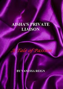 Aisha's Private Liaison- A Tale of Passion