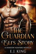The Guardian - Eli's Story