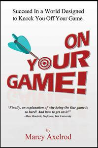 On Your Game: Succeed In a World Designed to Knock You Off Your Game