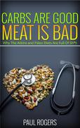Carbs Are Good, Meat Is Bad: Why The Atkins And Paleo Diets Are Full Of Sh*t