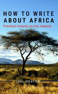 How to Write About Africa: Practical Analysis on Key Aspects
