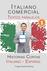 Italiano comercial [1] Textos paralelos - Negocios! Historias Cortas (Italiano - Español)