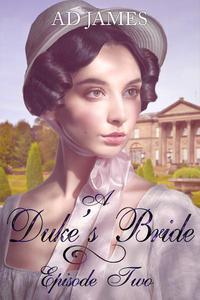 A Duke's Bride (Episode 2).