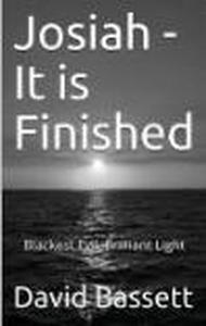 Josiah -- It is Finished