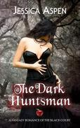 The Dark Huntsman, A Fantasy Romance of the Black Court