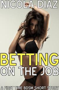 Betting on the Job