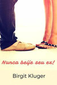 Nunca beije seu ex!
