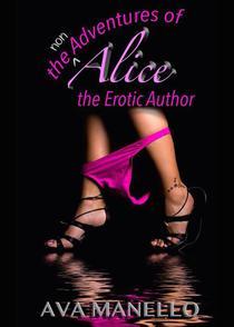The Non Adventures Of Alice the Erotic Author