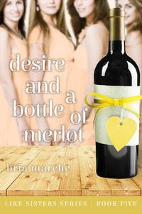 Desire and a Bottle of Merlot