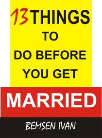 13 Things To Do Before You Get Married
