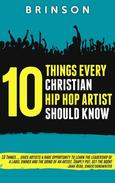 10 Things Every Christian Hip Hop Artist Should Know