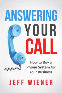 Answering Your Call: How to Buy a Phone System for Your Business