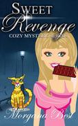 Sweet Revenge (Cozy Mystery Series)