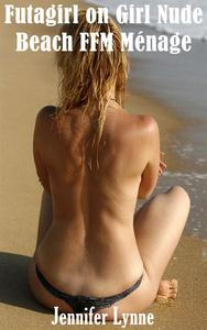 Futagirl on Girl Nude FFM Beach Ménage