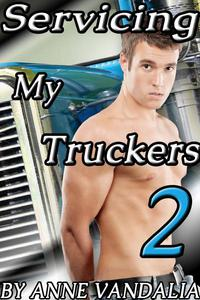 Servicing My Truckers 2 (Gay Truckers Gloryhole Erotic Short)