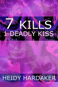 7 Kills 1 Deadly Kiss