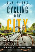 Cycling in the  City -- How I  Got My Confidence Back