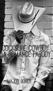 Cocksure Cowboy: A Romance Parody