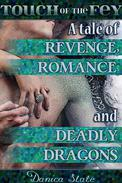 Touch of the Fey: A Tale of Revenge, Romance, and Deadly Dragons (Fantasy Erotic Romance)