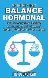 Balance Hormonal/ Cómo Recuperar  Balance Hormonal, Apetito Sexual,  Sueño y Pérdida de Peso, Ahora