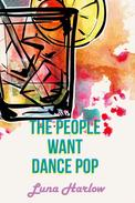 The People Want Dance Pop