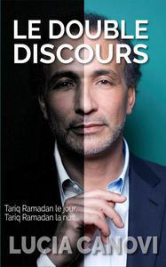 Le Double Discours : Tariq Ramadan le jour, Tariq Ramadan la nuit...