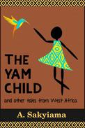 The Yam Child and Other Tales From West Africa