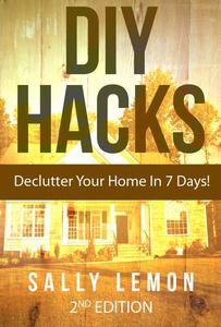 DIY: HACKS To Declutter Your Home In 7 Days!