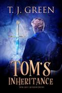 Tom's Inheritance: YA Arthurian Fantasy