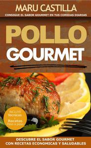 Pollo Gourmet - Consigue El Sabor Gourmet En Tus Comidas Diarias. Descubre El Sabor Gourmet Con Recetas de Pollo Economicas, Saludables Y Exquisitas
