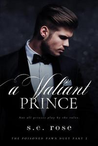 A Valiant Prince (The Poisoned Pawn Duet Part II)