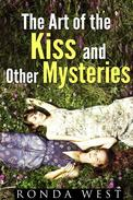 The Art of the Kiss and Other Mysteries